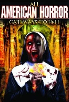 All American Horror: Gateways to Hell on-line gratuito