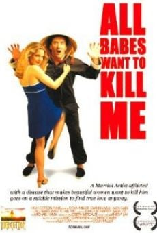 All Babes Want to Kill Me en ligne gratuit
