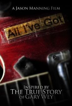 Película: All I've Got