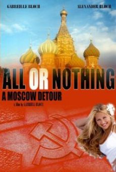 All or Nothing: A Moscow Detour