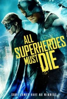 All Superheroes Must Die Online Free