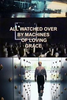 Ver película All Watched Over by Machines of Loving Grace