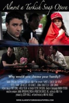 Almost a Turkish Soap Opera on-line gratuito