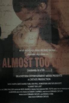 Ver película Casi demasiado tarde