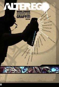 Alter Ego: A Worldwide Documentary About Graffiti Writing online kostenlos