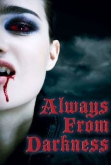 Always from Darkness online streaming