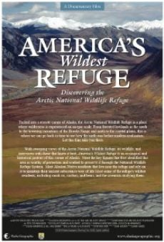 Película: America's Wildest Refuge: Discovering the Arctic National Wildlife Refuge