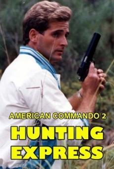 Ver película American Commando 2 ? Hunting Express