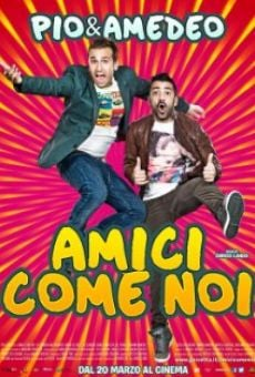 Amici come noi online streaming