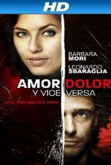 Ver película Amor, dolor y viceversa