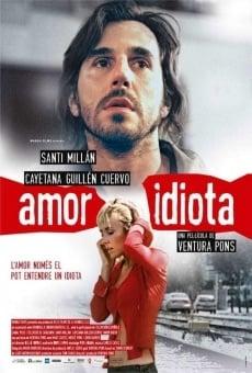 Ver película Amor idiota