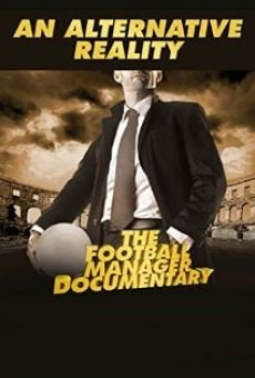 An Alternative Reality: The Football Manager Documentary online streaming