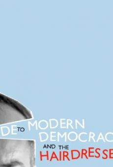 An Ode to Modern Democracy and the Hairdresser