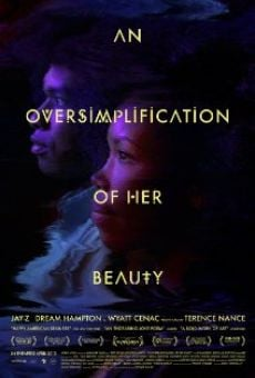 Ver película An Oversimplification of Her Beauty