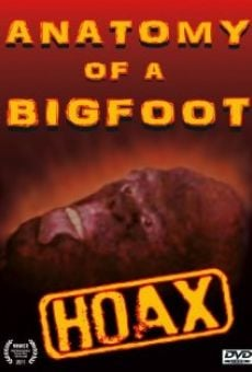 Anatomy of a Bigfoot Hoax online streaming