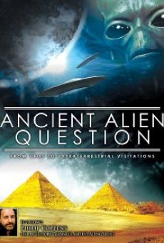 Película: Ancient Alien Question: From UFOs to Extraterrestrial Visitations