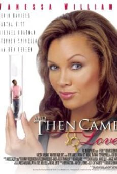 And Then Came Love en ligne gratuit