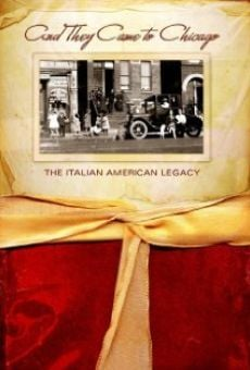 Ver película And They Came to Chicago: The Italian American Legacy