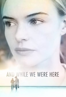 Película: And While We Were Here