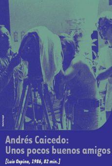 Ver película Andrés Caicedo: Unos pocos buenos amigos