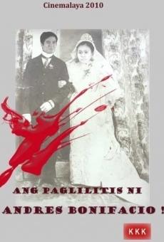 Ang Paglilitis ni Andres Bonifacio en ligne gratuit
