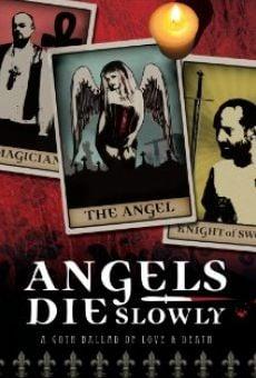 Angels Die Slowly en ligne gratuit