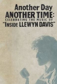 Another Day, Another Time: Celebrating the Music of Inside Llewyn Davis online free