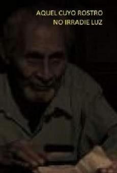 Ver película Aquel cuyo rostro no irradie luz