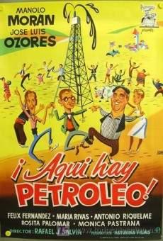 Ver película ¡Aquí hay petróleo!