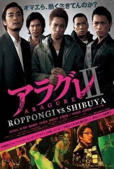 Ver película Aragure II: Roppongi vs. Shibuya