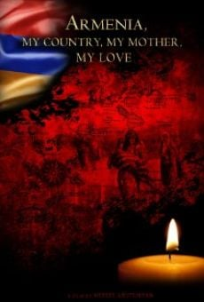 Armenia, My Country, My Mother, My Love