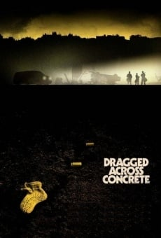 Dragged Across Concrete gratis