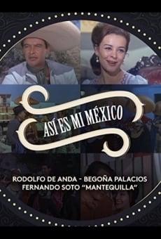 Asi Es Mi Mexico en ligne gratuit