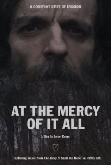 At the Mercy of It All