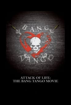 Attack of Life: The Bang Tango Movie online