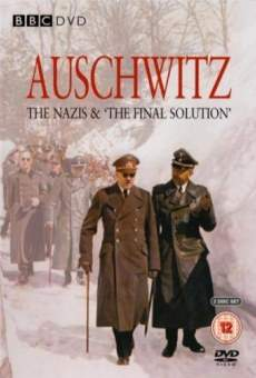 Auschwitz: The Nazis and the 'Final Solution' online streaming