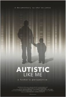 Autistic Like Me: A Father's Perspective on-line gratuito