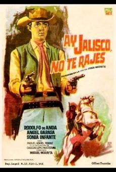¡Ay, Jalisco no te rajes! en ligne gratuit