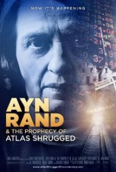 Ver película Ayn Rand & the Prophecy of Atlas Shrugged