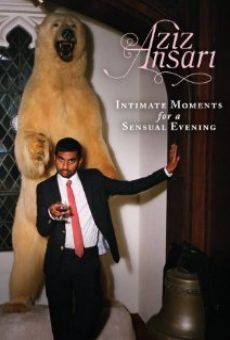 Aziz Ansari: Intimate Moments for a Sensual Evening on-line gratuito