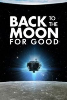Película: Back to the Moon for Good