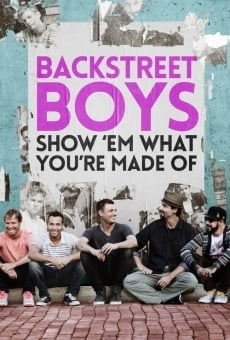 Película: Backstreet Boys: Show 'Em What You're Made Of