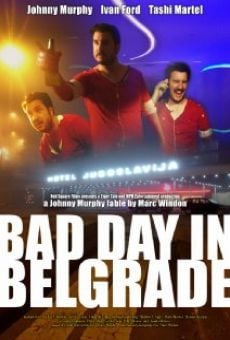 Película: BAD DAY in BELGRADE