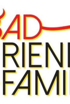 Watch Bad Friends & Family online stream