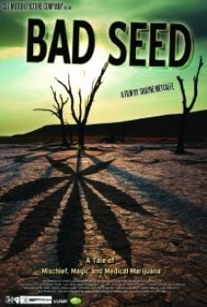 Bad Seed: A Tale of Mischief, Magic and Medical Marijuana Online Free