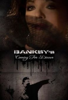 Película: Banksy's Coming for Dinner