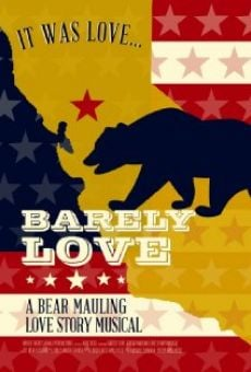 Barely Love: A Bear Mauling Love Story Musical on-line gratuito