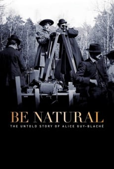 Be Natural: The Untold Story of Alice Guy-Blaché on-line gratuito