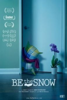 Película: Be the Snow