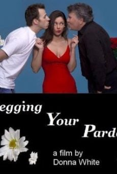 Película: Begging Your Pardon